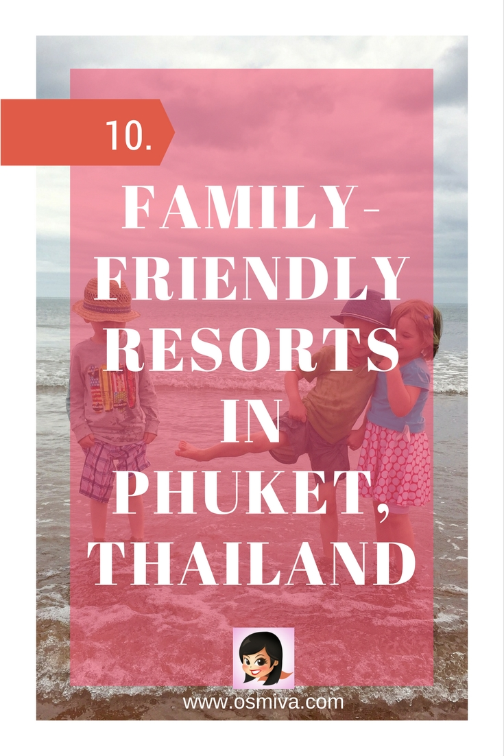 Family-Friendly Resorts in Phuket, Thailand #travel #phuket #asia #phuketresort #familytrip #familyresorts #osmiva
