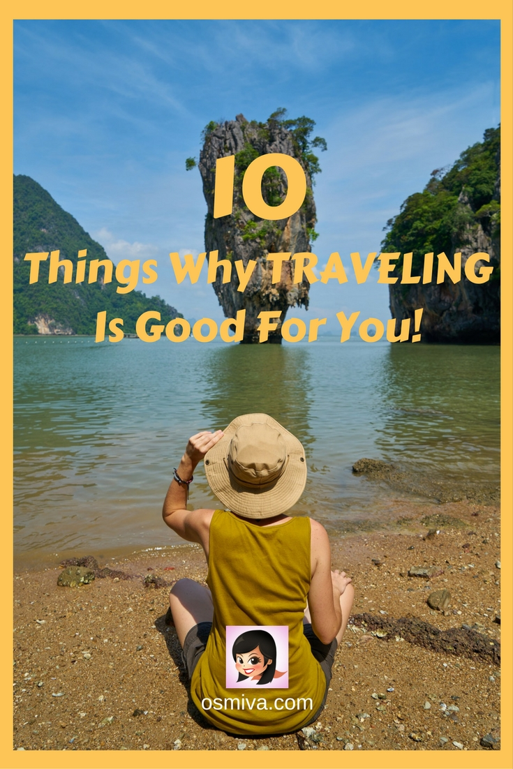 10 Big Things One Can Get From Traveling. Travel Tips. Reasons to Travel. Benefits of Traveling. #traveltips #benefitsoftravelling #reasonstotravel #osmiva