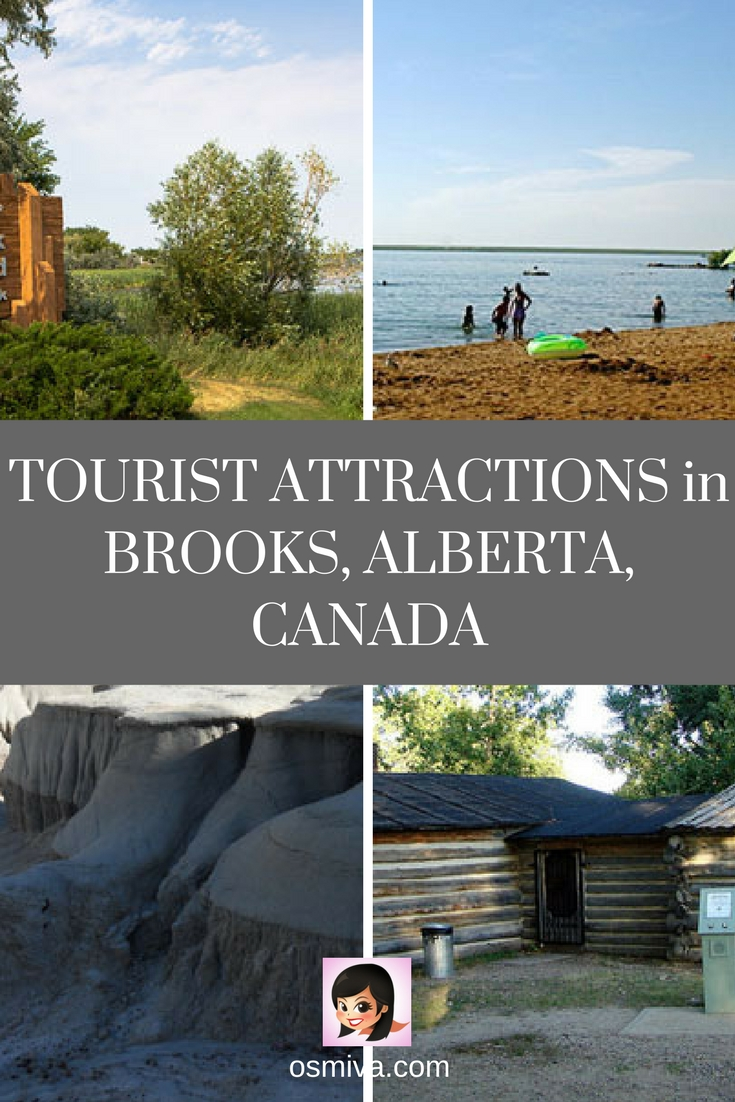 Tourist Attractions in Brooks, Alberta, Canada. List of places to visit when in Brooks. Plus small important information like, location, opening hours, entrance fees and contact numbers that you can call to further inquire. #canadaattractions #brooksalbertacanada #brookstouristattractions #osmiva