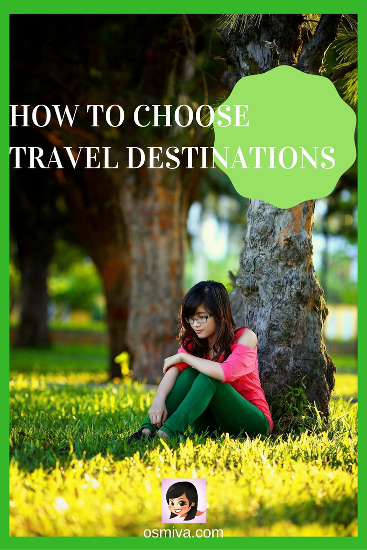 How to Choose Travel Destination. Travel Tips. Planning Tips. #traveltips #choosingtraveldestinations #travelplanning
