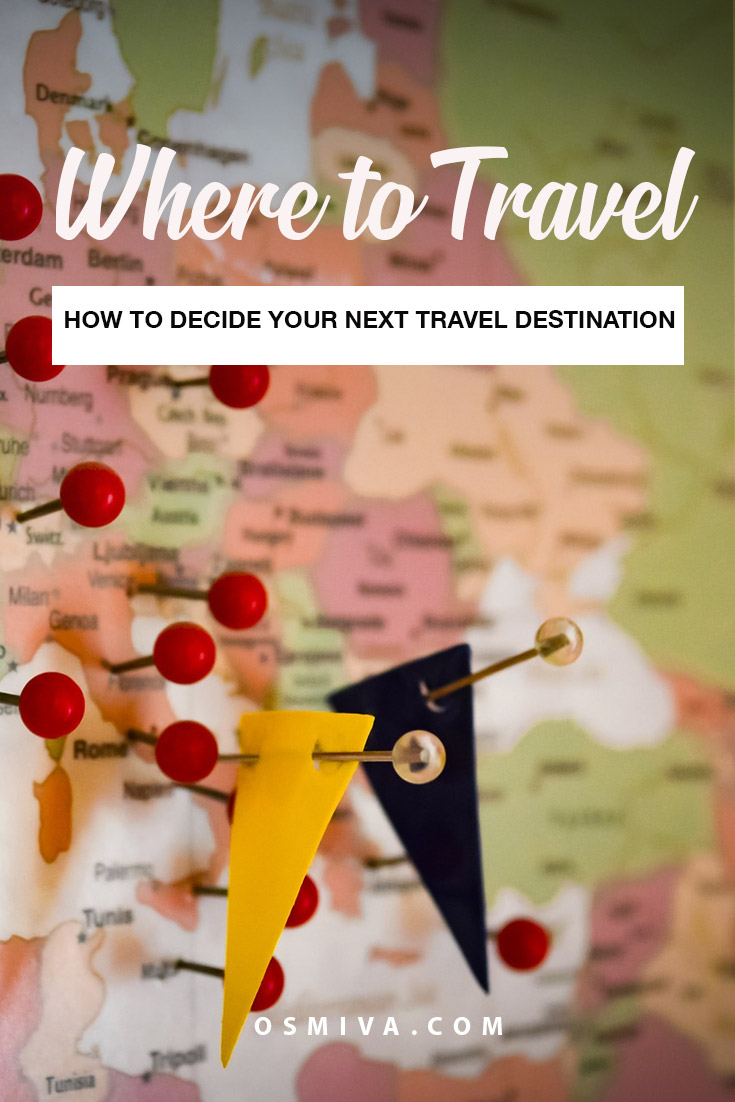How to Choose Travel Destination. Travel Tips. Planning Tips. How to decide where to travel. How to choose where to go on vacation #traveltips #choosingtraveldestinations #travelplanning #wheretotravel #wheretogoonvacations #decidingyourdestination #osmiva