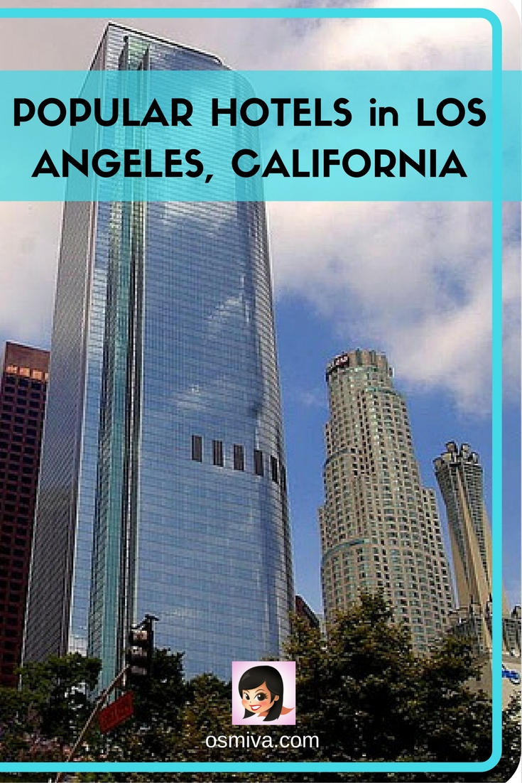 Popular Hotels in Los Angeles, California. List of great accommodations in LA when you visit. #travelaccommodation #californiahotels #losangeleshotes #osmiva