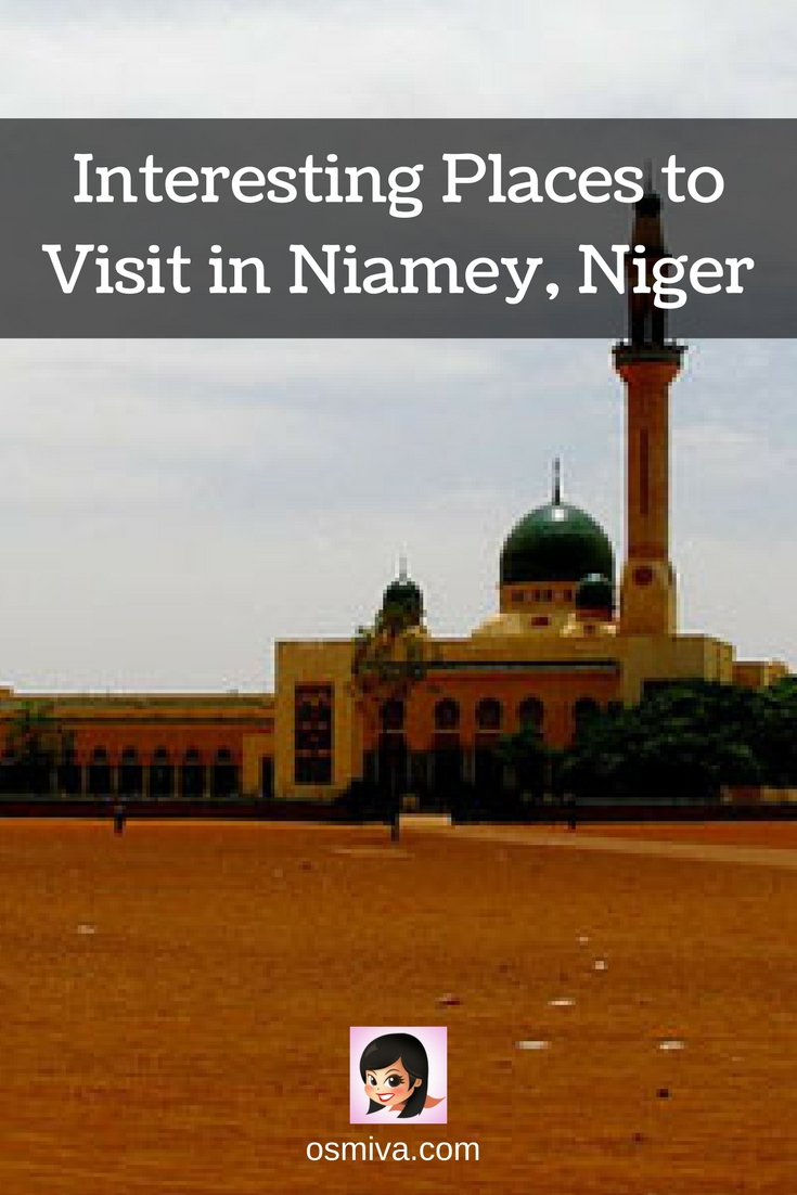 Interesting Places to Visit in Niamey, Niger #niameyattractions #niger #osmiv