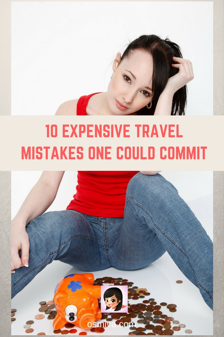 10 Expensive Travel Mistakes One Could Commit #traveltips #expensivetravelmistakes #travelmistakes #cheaptravels #savemoney