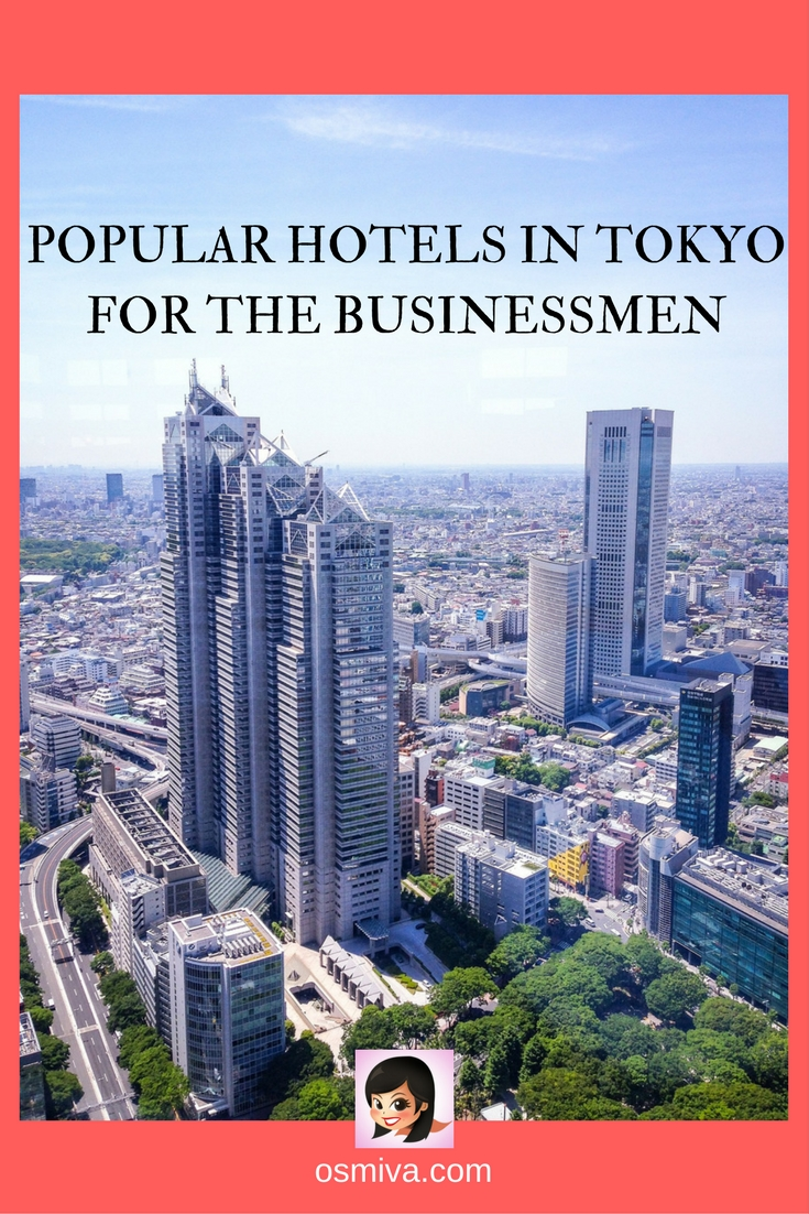 Popular Hotels in Tokyo for the Businessmen #tokyohotels #tokyojapan #travelaccommodation #osmiva