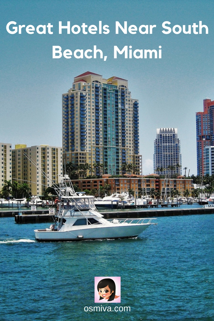 Great Hotels Near South Beach, Miami #beachhotels #southbeachmiami #miamihotels #travelaccommodation #osmiva
