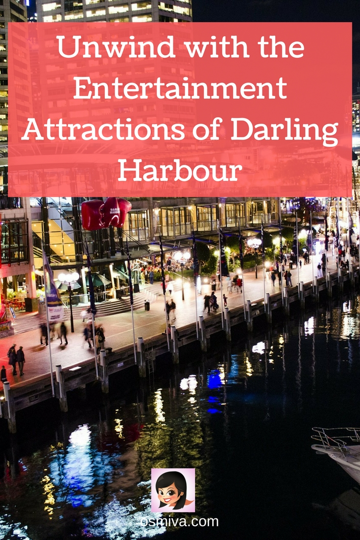 Unwind with the Entertainment Attractions of Darling Harbour. List of things to do while in Darling Harbour  #australiatravel #darlingharbour #darlingharbourattractions #osmiva