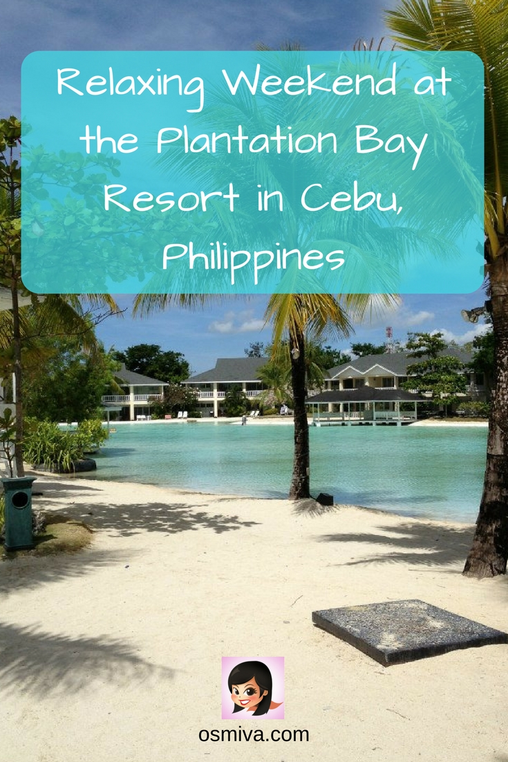 Relaxing Weekend at the Plantation Bay Resort in Cebu, Philippines #ceburesort #cebuphilippines #plantationbay #mactan #osmiva