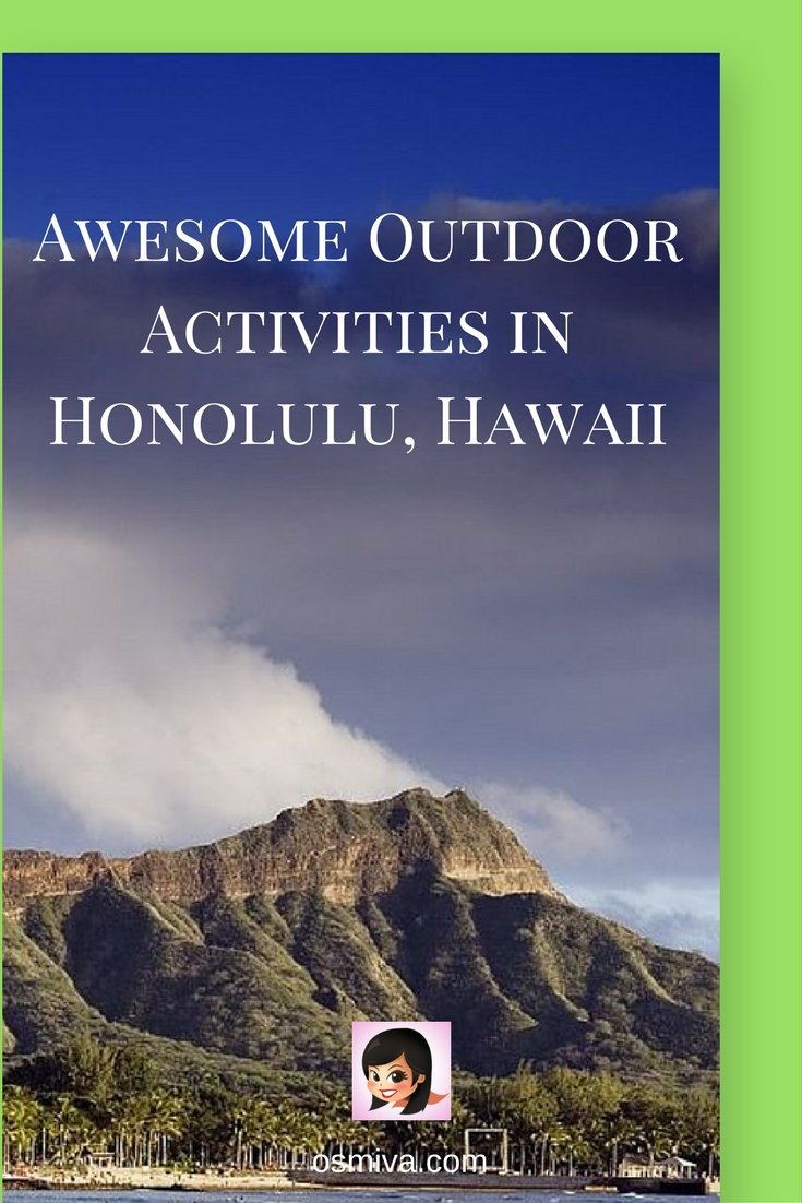 Awesome Outdoor Activities in Honolulu, Hawaii #honoluluhawaii #honoluluattractions #outdoorhonolulu #osmiva