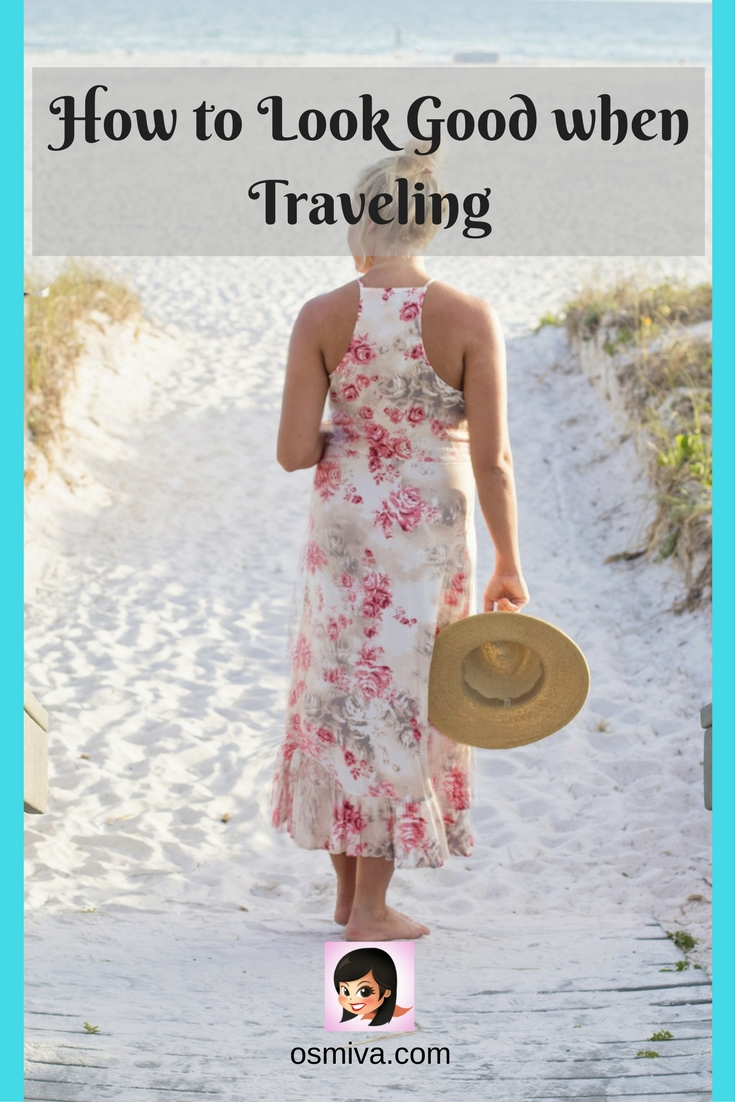 How to Look Good when Traveling #traveltips #travelphoto #howtolookgood #osmiva