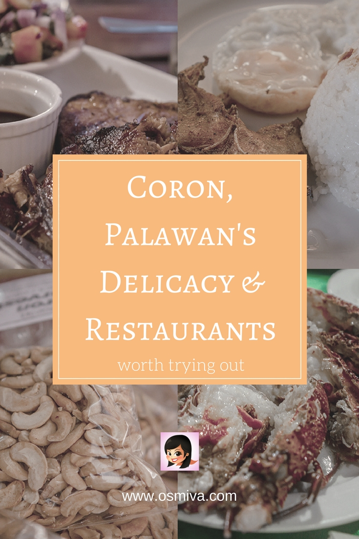 Yummy Coron, Palawan Delicacy & Restaurants Worth Trying Out. List of delicious treats you can bring home as pasalubong as well as popular and must-try restaurants in Coron that is worth visiting to when you travel to Coron #coronpalawan #palawanphilippines #corondelicacies #coronpalawanrestaurants #foodtravel #coronrestaurants