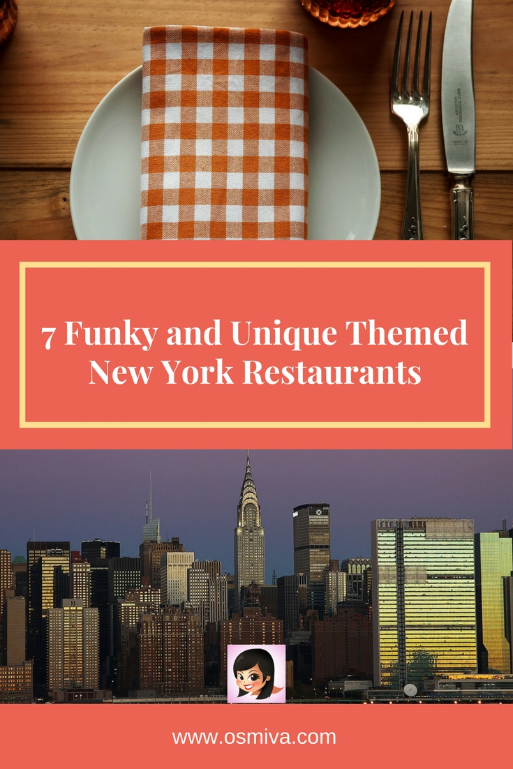 7 Funky and Unique Themed New York Restaurants #newyork #USA #newyorkrestaurants #uniquerestaurants #osmiva