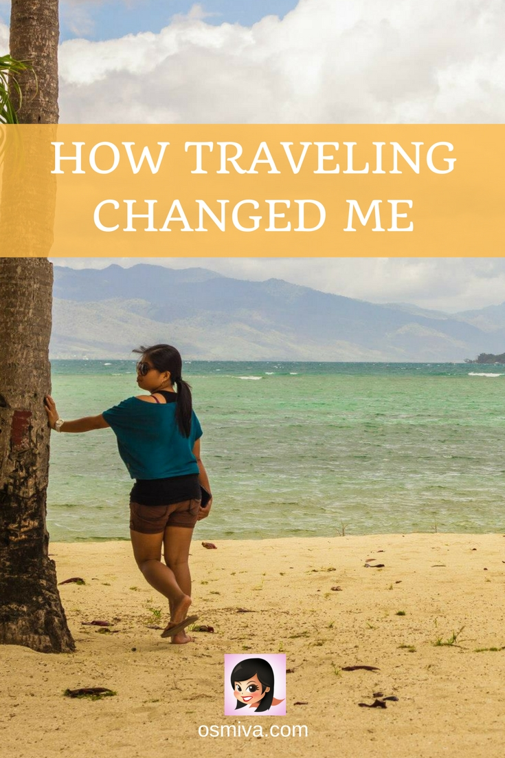 How Traveling Changed Me. A list of the significant changes in me through years of traveling. #traveljournal #travel #traveldiaries #travelbenefits #travelchanges #travelstory #travelinspiration #osmiva