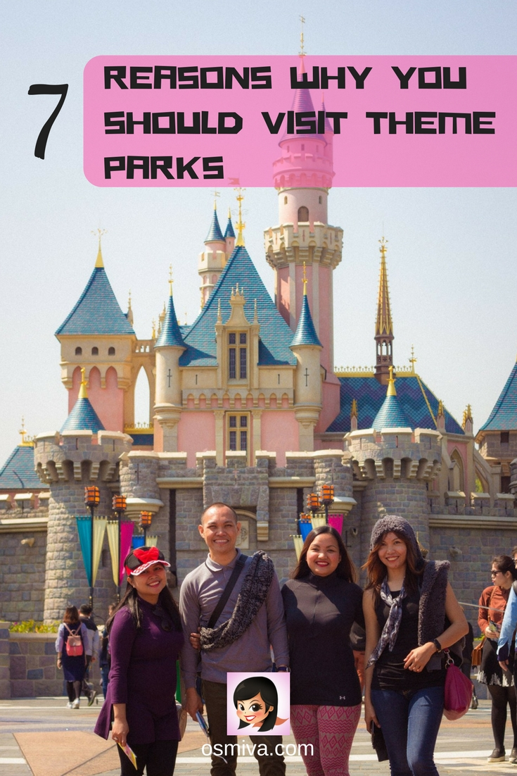 7 Reasons Why You Should Visit Theme Parks at least once in your lifetime. No matter how old or young you are! #themeparks #themeparkstravel #reasonstovisitthemeparks #traveltips #travelinspiration #travelideas #osmiva @osmiva