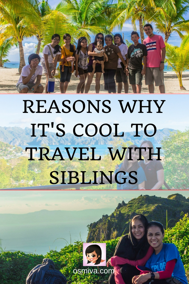Reasons Why It's Cool to Travel With Siblings