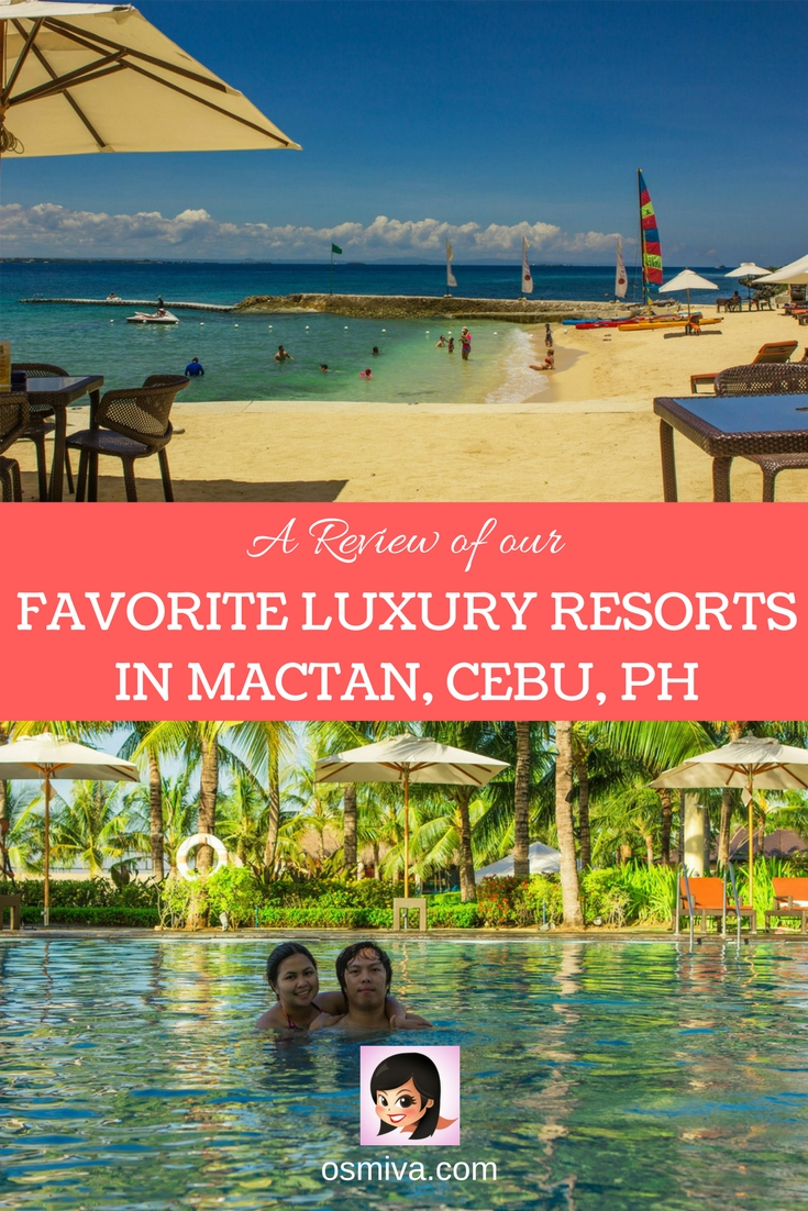 Review of Luxury Resorts in Mactan, Cebu, Philippines. Resort Review. Mactan, Cebu Resorts Review.