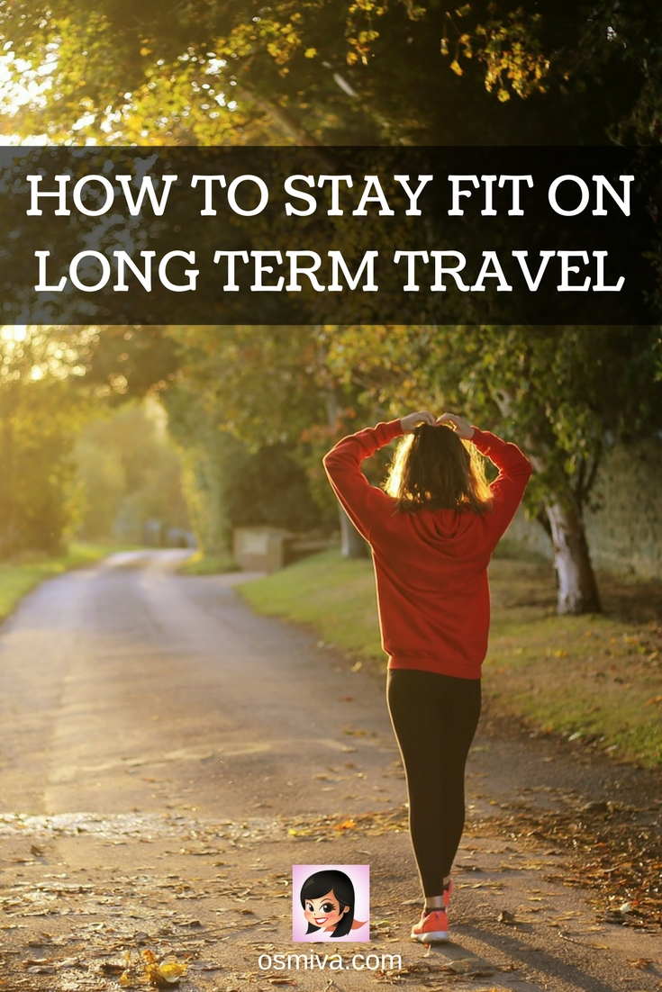 How to Stay Fit on Long Term Travel. Travel Tips. Healthy Travel Tips. #traveltips #stayingfit #healthytravel #longtermtravel