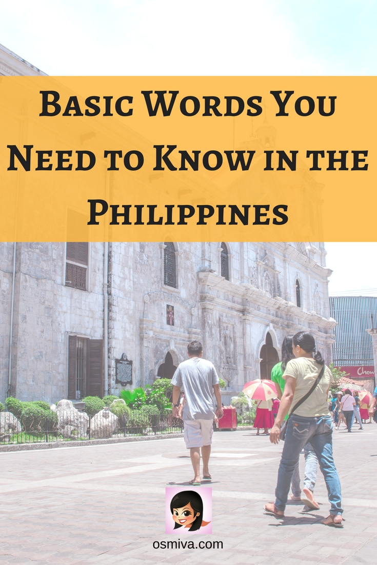 Basic Words You Need to Know in the Philippines #travel #traveltips #tips #tagalog #basictagalogwords #basictagalog #Philippines #Filipinowords #osmiva