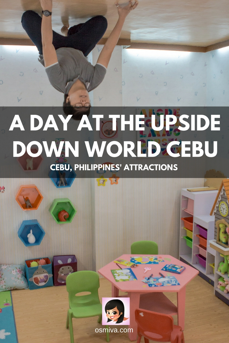 Cebu Attractions: A Day at the Upside Down World Cebu. What to expect when you visit the Upside Down World Cebu in Mandaue City. #travel #travelblogger #travelblog #osmiva #cebuphilippines #upsidedownworldcebu #familytrip #kids