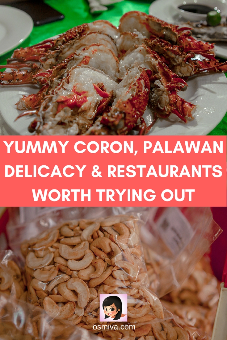 Yummy Coron, Palawan Delicacy & Restaurants Worth Trying Out. List of delicious treats you can bring home as pasalubong as well as popular and must-try restaurants in Coron that is worth visiting to when you travel to Coron #coronpalawan #palawanphilippines #corondelicacies #coronpalawanrestaurants #foodtravel #osmiva
