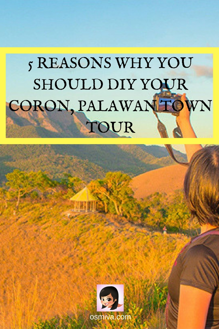 5 Reasons Why You Should DIY Your Coron, Palawan Town Tour #corontowntour #coron #coronpalawan #palawanphilippines #doityourself #philippinestravel #osmiva