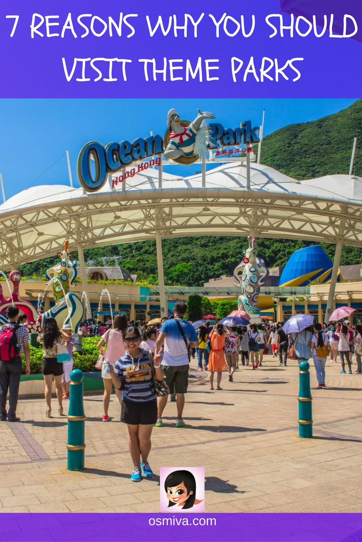 7 Reasons Why You Should Visit Theme Parks at least once in your lifetime. No matter how old or young you are! #themeparks #themeparkstravel #reasonstovisitthemeparks #traveltips #travelinspiration #travelideas #osmiva