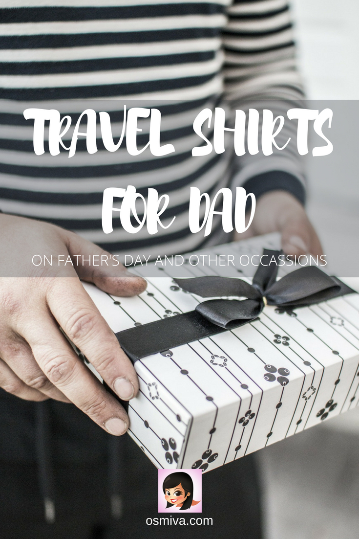 Travel Shirts for Dad this Father's Day. Recommended travel-themed shirts for Dad this Father's Day and other occasions. These are cool gifts to inspire Dad to travel (if he is not already traveling). #travelgifts #traveltips #travelgiftideas #travelshirts #fathersday