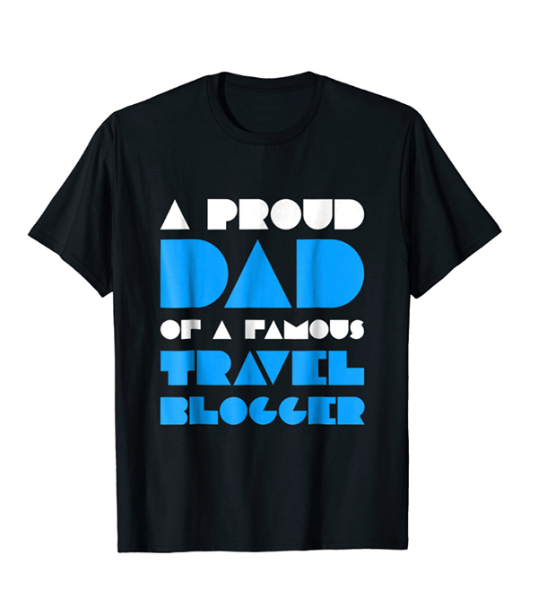 Travel Shirts Father's Day: Travel Blogger Dad