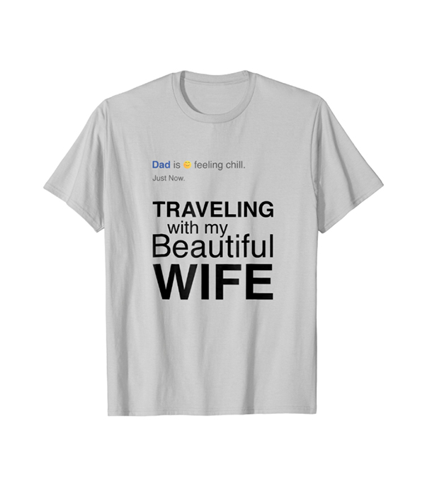 Travel Shirts Father's Day: Travel with Wife Shirt