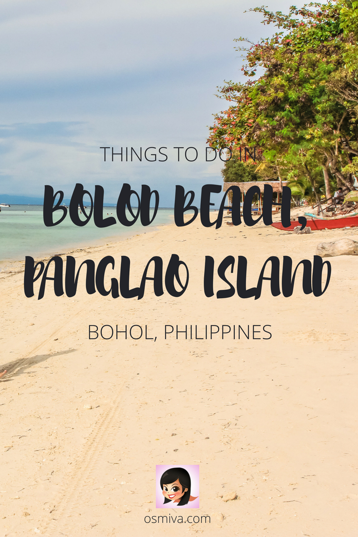 Travel Guide to Visiting Bolod Beach in Panglao, Bohol, Philippines. This post lists down some of the fun things you can do while in Bolod Beach - a relaxing and gorgeous piece of paradise in Panglao Island, Bohol. We've also included guides on how to get there and list of resort recommendations where you can book your stay. #bolodbeach #panglaoisland #boholphilippines #familyvacation #travelph #philippinesdestination #travelguide #osmiva