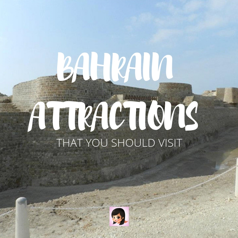 7 Bahrain Attractions That You Should Visit