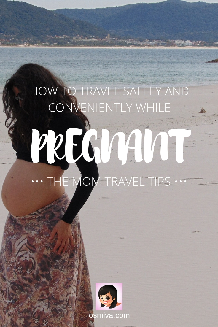 How To Conveniently Travel While Pregnant. Tips to make traveling while pregnant easier, more convenient and more memorable (without the stress and worry). Check out our blog post for more! #TravelTips #PregnantTravel #PregnantSafetyTips #osmiva