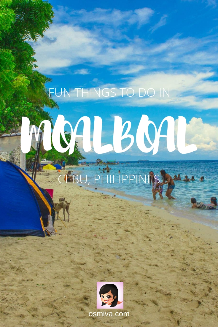 Things To Do in Moalboal, Cebu, Philippines. List of what lovely and fun things that you can do with your friends and family when in Moalboal, Cebu plus how to get there #travelguide #moalboal #moalboalcebu #philippines #thingstodomoalboal #moalboalguide #osmiva