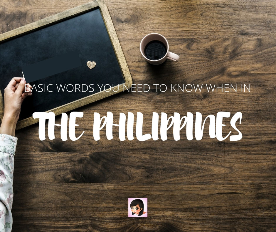 Basic Words You Need to Know in the Philippines