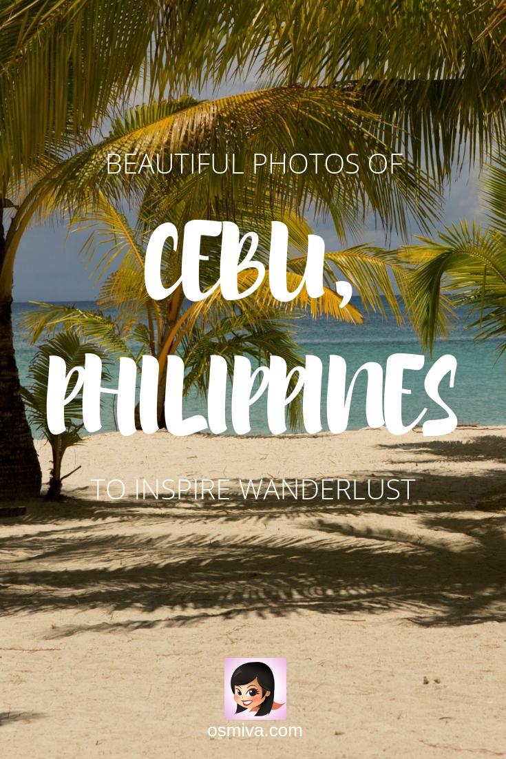 Cebu Philippines Photos. Gorgeous photos of the lovely places to visit in Cebu: Bantayan Island, Cebu City, Moalboal, Badian, Camotes Island. #travelphotography #travel #photography #travelinspiration #cebu #philippines #osmiva