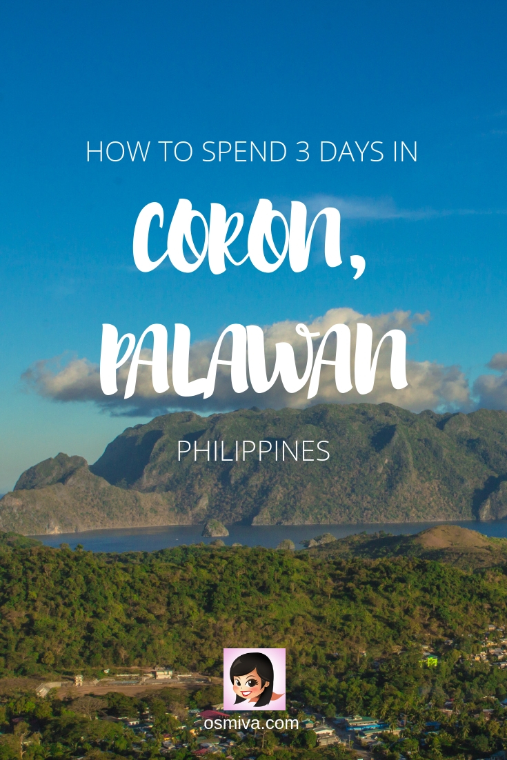 Coron Itinerary: A 3-Day Adventure Guide in Palawan, Philippines. List of fun thing to do in Coron when you visit for 3 days. #palawan #philippines #coronpalawan #coron #coronitinerary #osmiva #travel