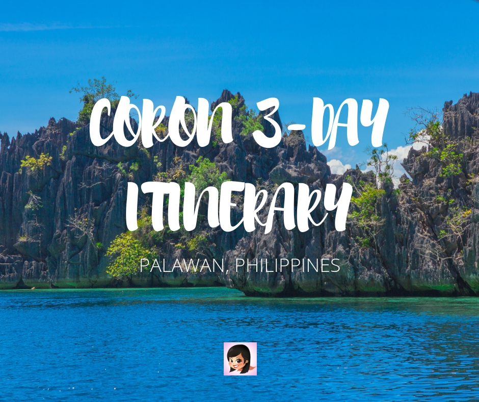 Coron Itinerary: A 3-Day Adventure Guide in Palawan, Philippines | OSMIVA (2020 Update)