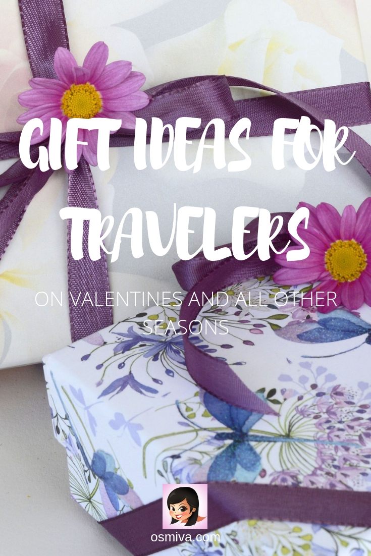 Gift Ideas for Travelers on Valentines (And All Other Season). List of travel items that everyone will love. List of cool accessories, clothing and toys for people and families who love to travel! #traveltips #travelgiftideas #giftguidefortravelers #osmiva