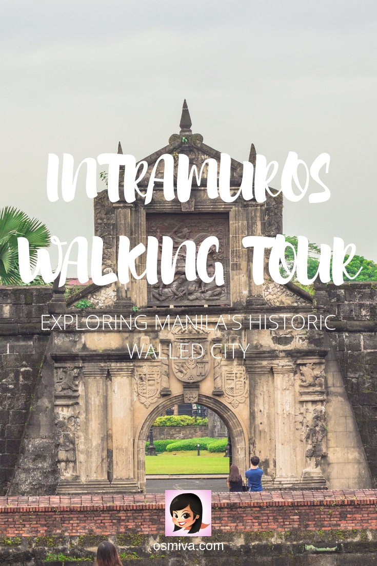The Intramuros Walking Tour - A Quick Exploration of Manila's Historic Walled City #travelph #intramurosmanila #manilaphilippines #walledcity #itsmorefuninthephilippines #travel #travelblog #travelblogger #osmiva
