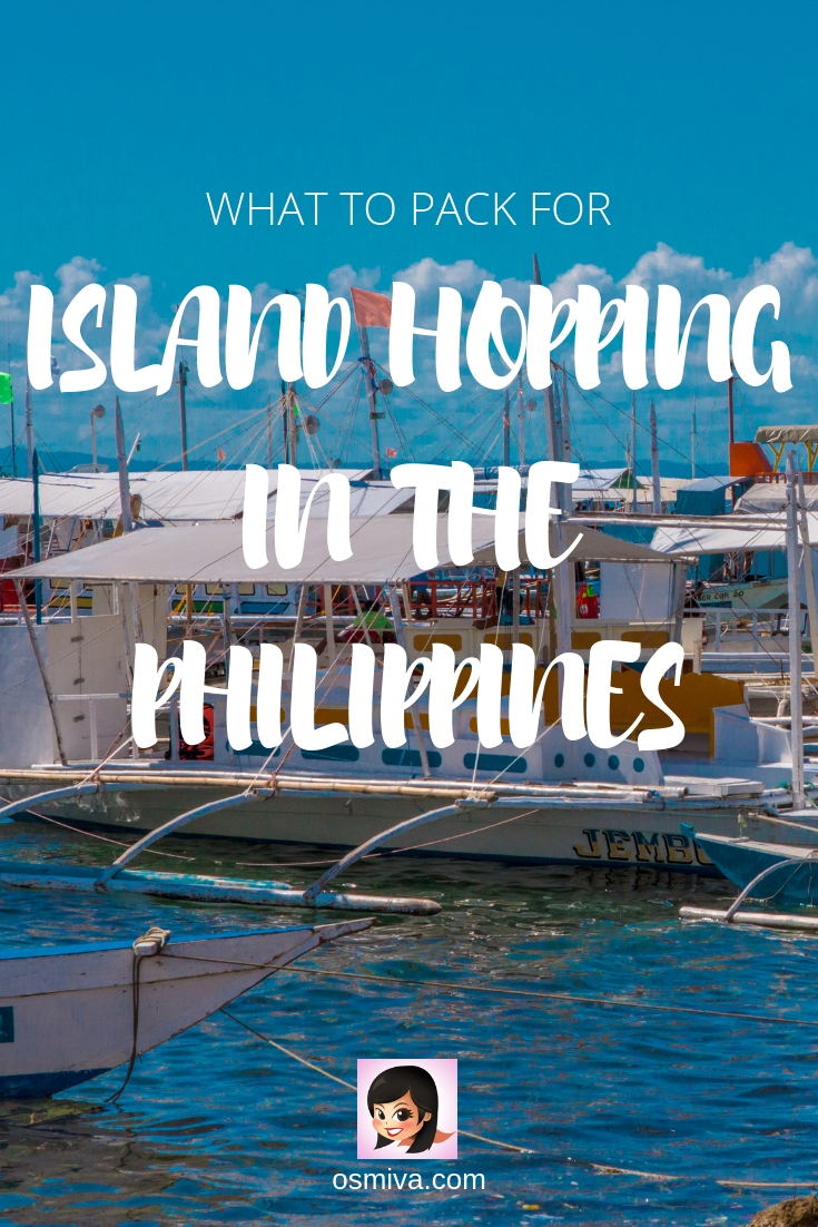 Packing List for Island Hopping in the Philippines. List of items to bring when going on an island hopping adventure including what to bring, what to wear and the accessories you'll need. #islandhopping #philippines #packinglist #islandhoppingpackinglist #osmiva