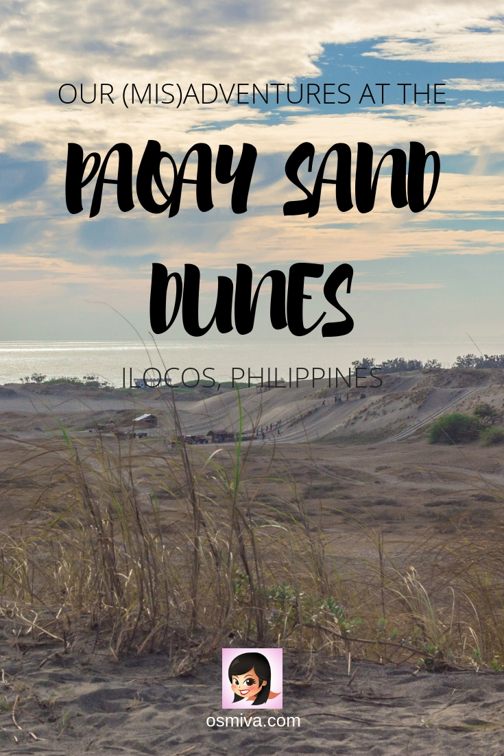 Exploring Ilocos Norte: A (Mis)Adventure at the Paoay Sand Dunes. The post includes what to expect, how to get there, entrance fees and safety tips to make your adventure fun and memorable. #friendstravel #adrenalineactivity #sanddunes #paoaysanddunes #ilocos #ilocosnorte #philippines #travelguide #philippinestravel #osmiva