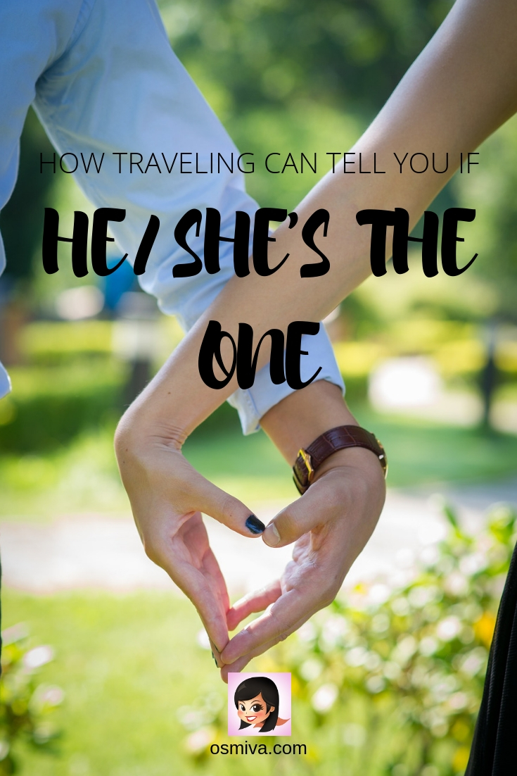 How Traveling Can Tell You If He's/ She's the One #traveljournal #travel #traveldiaries #travelwithpartner #travelcouple #osmiva
