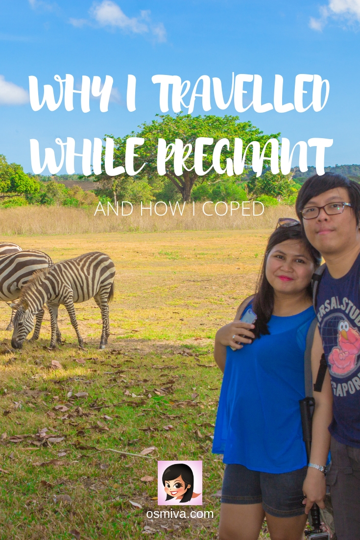 Why I Travelled While Pregnant and How I Coped. I'm sharing with you my reasons why I travelled while pregnant (despite the hesitations) and my tips on making the experience fun and less stressful. #traveljournal #traveltips #pregnanttravel #osmiva #momblogger #momdiaries