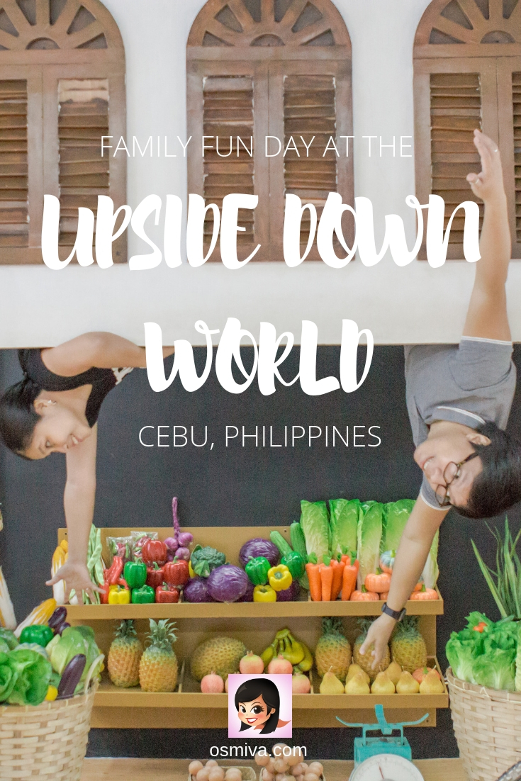 Cebu Attractions: A Day at the Upside Down World Cebu #travel #travelblogger #travelblog #osmiva #cebuphilippines #upsidedownworldcebu #familytrip #kids