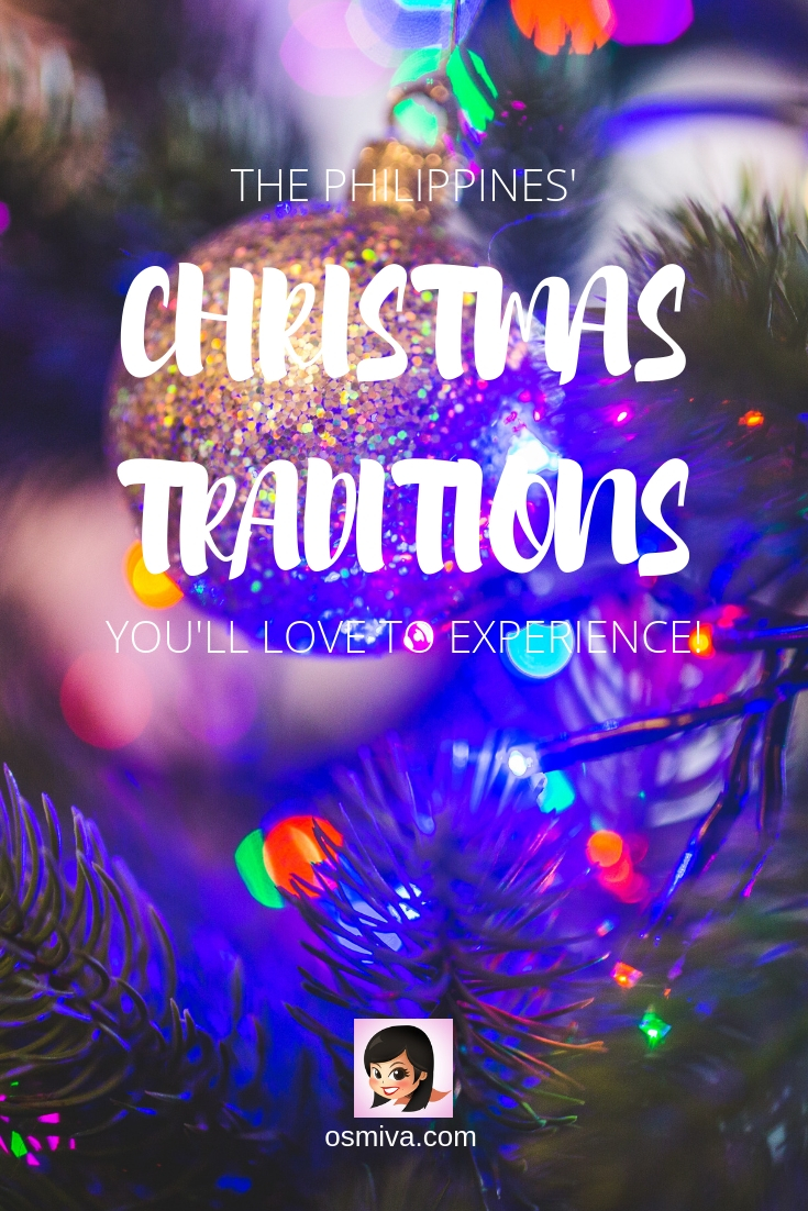 Philippines Christmas Traditions You'll Love to Experience. List of Filipino traditions during Christmas, Philippines' decorations and food you should try out. #philippines #christmasinthephilippines #pasko #holidayseason #holidaytravel #culturalimmersion #travel #travelguide #osmiva