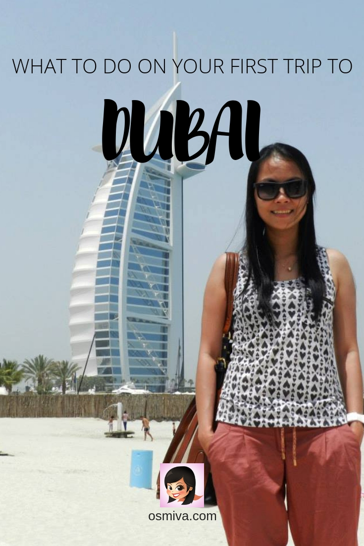 Things to Do in Dubai for First Time Visitors. List of things to do while in Dubai especially for first time visitors. Includes the famous Burj Khalifa, Atlantis, The Palm, Desert Safari Camp and many more. Including tips on moving around the city and more! #travel #asia #middleeast #dubai #unitedarabemirates #thingstododubai #visitdubai #dubaiattractions #osmiva #travelguide