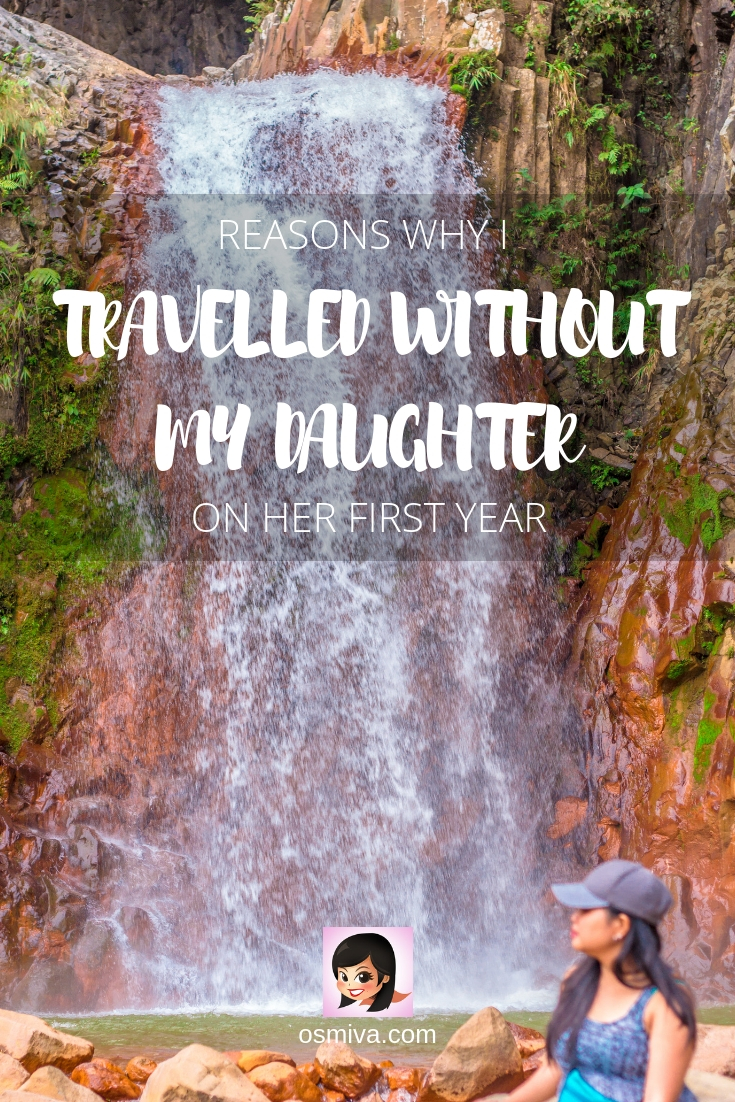 Why I Travelled Without My Daughter on her 1st Year and Did Not Feel Guilty. Leaving our daughter to travel was hard but I had to do it. Here are my reasons why we did it and what kept us going. #traveljournal #travelhealing #familychoices #travelcouple #momdiaries #momblogger