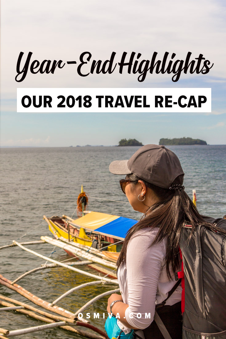 2018 Year-End Travel Highlights: The Transformative Year. Thoughts and quick re-cap of the year. Plus summary of our travel highlights. #yearendtravelhighlights #travelhighlights #recap #traveljournal #osmiva