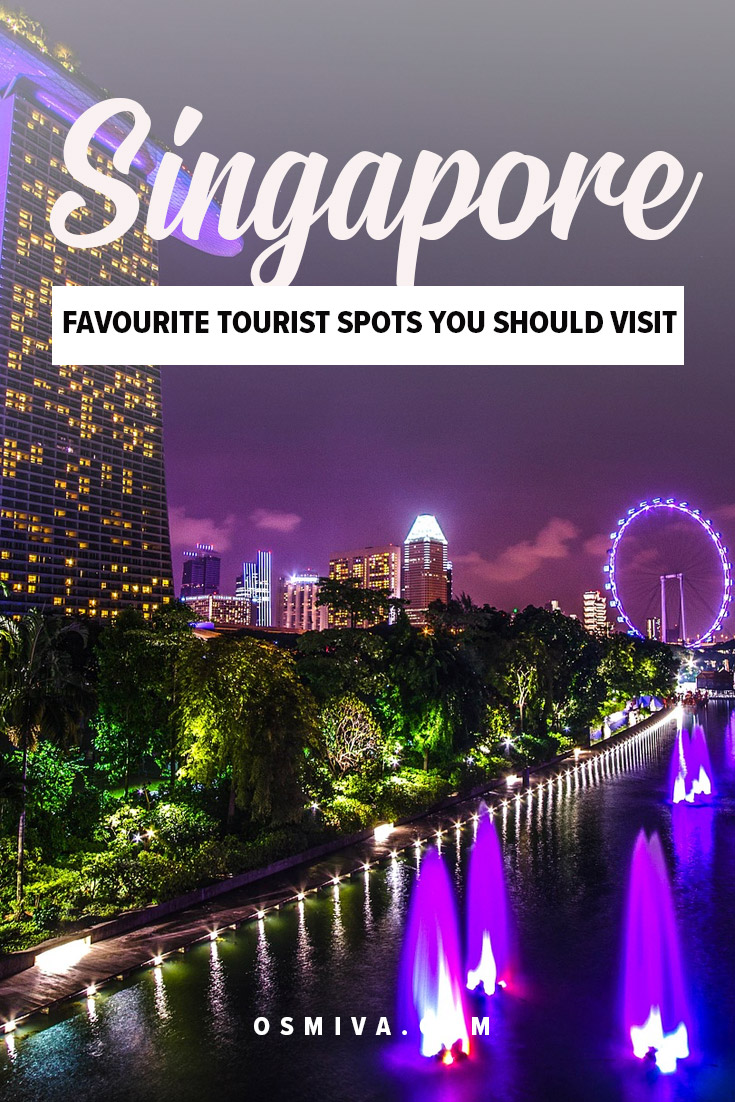 Favourite Tourist Spots in Singapore. List of fun, entertaining and educational attractions in Singapore for all ages. Includes travel guide on how to get there and what to expect. #asia #singapore #singaporetouristspots #touristattraction #osmiva