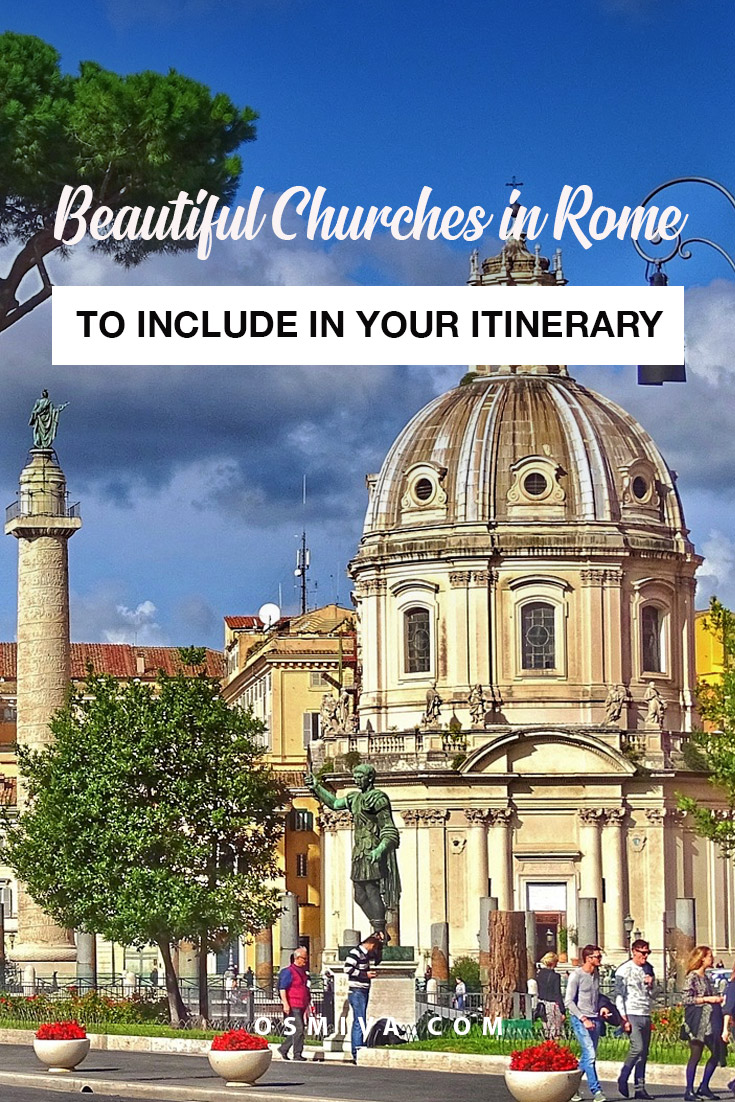 Famous Churches in Rome, Italy to Include In Your Itinerary. Includes address and opening hours of famous landmarks in Rome. Churches in Rome for the Pilgrims. #churchesinrome #romechurch #romeitaly #travelguide #osmiva #europe